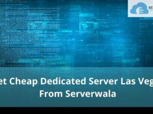 Cheap Dedicated Server Las Vegas From Serverwala