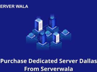 Purchase Dedicated Server Dallas From Serverwala
